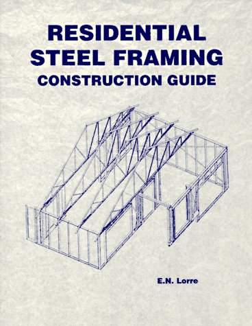 9780965130202: Residential Steel Framing Construction Guide (Residential Steel Faming Construction Guide)