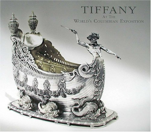 9780965133340: Tiffany At The World's Columbian Exposition