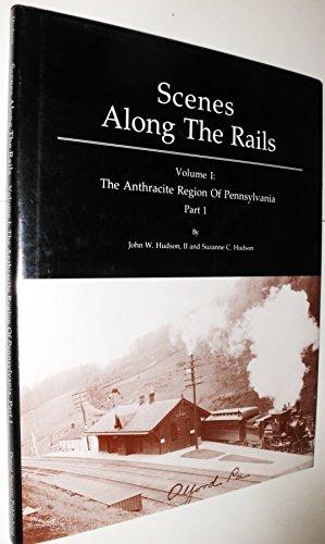 Scenes along the Rails Vol. 1- 2 parts- 2 Separate: Hudson, John W. II;Hudson, Suzanne C.