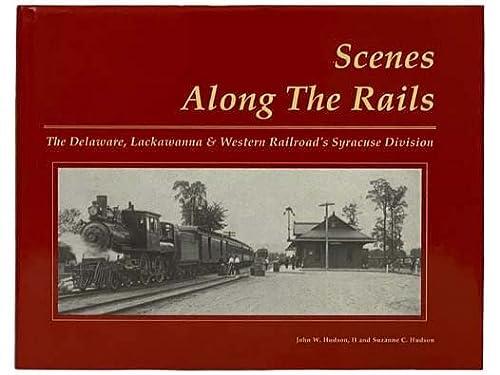 The Delaware, Lackawanna & Western Railroad's Syracuse Division (Scenes Along the Rails, 3...