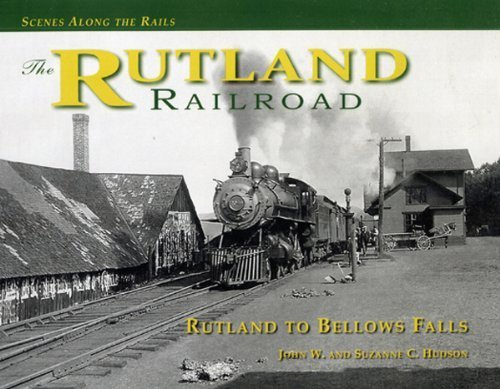9780965136464: RUTLAND RAILROAD, The: Rutland to Bellows Falls (Scenes Along the Rails, 2)