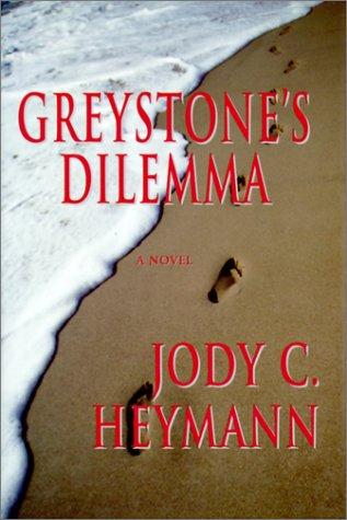 9780965137645: Greystone's Dilemma: A Novel