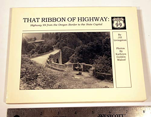 That Ribbon of Highway: Highway 99 from: Livingston, Jill