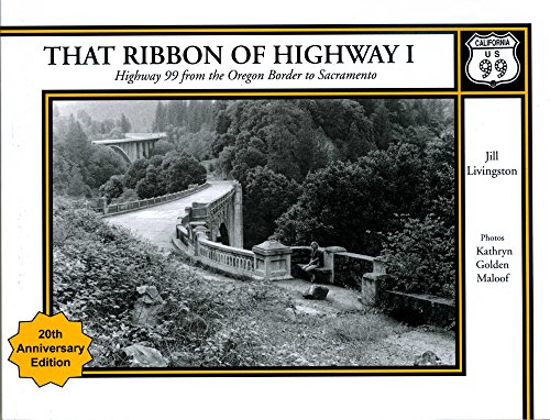 9780965137737: That Ribbon of Highway I : Highway 99 from the Oregon Border to Sacramento