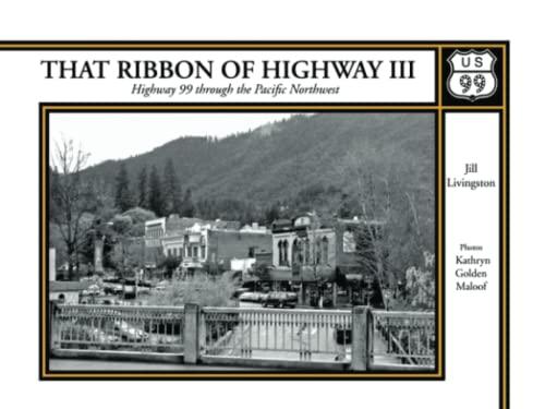 That Ribbon of Highway III: Highway 99: Livingston, Jill