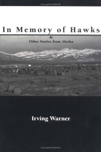9780965141345: In Memory of Hawks & Other Stories of Alaska