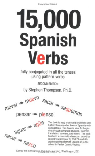 9780965141826: 15,000 Spanish Verbs Fully Conjugated in All the Tenses Using Pattern Verbs, Second Edition (English and Spanish Edition)