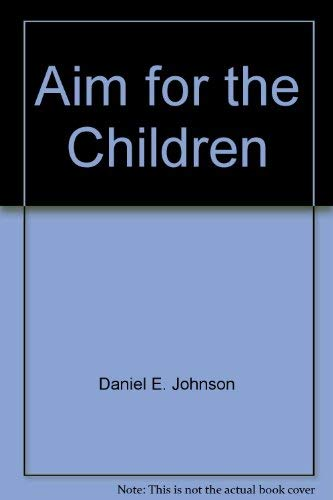 9780965142113: Aim for the Children