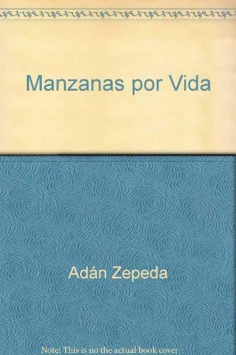Manzanas por Vida (Spanish Edition): Ad?n Zepeda