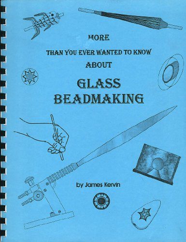9780965145800: More Than You Ever Wanted To Know About Glass Beadmaking
