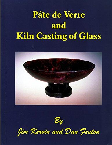 Pâte de Verre and Kiln Casting of Glass: Kervin, James; Fenton, Dan