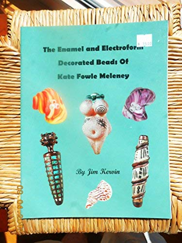 9780965145879: The enamel and electroform decorated beads of Kate Fowle Meleney