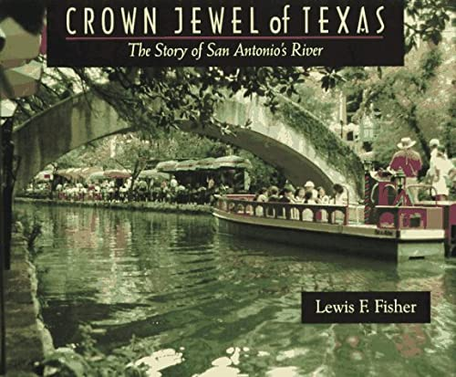 9780965150712: Crown Jewel of Texas: The Story of San Antonio's River