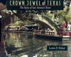9780965150729: Crown Jewel of Texas: The Story of San Antonio's River