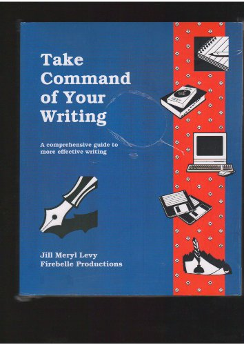 Take Command of Your Writing: Levy, Jill Meryl