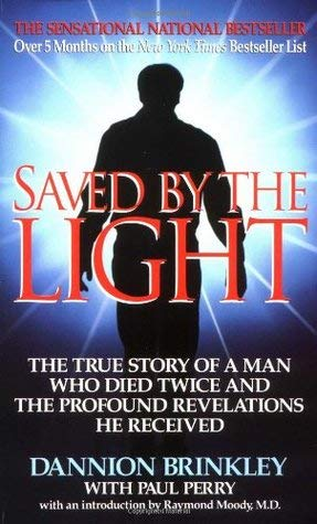 9780965152808: Saved by the Light - The Life and Times of Dannion Brinkley: A Documentary film about a man who died twice and the profound revelations he received [VHS]