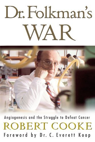 9780965153119: Dr. Folkman's War: Angiogenesis and the Struggle to Defeat Cancer