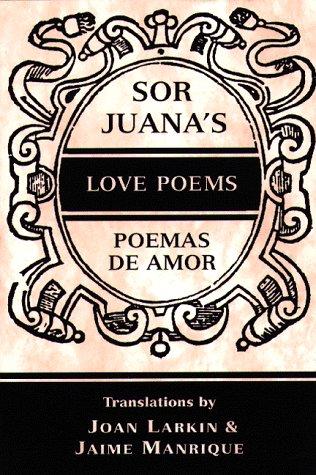 9780965155861: Sor Juana's Love Poems/Poemas de Amor: In Spanish and English (English, Spanish and Spanish Edition)