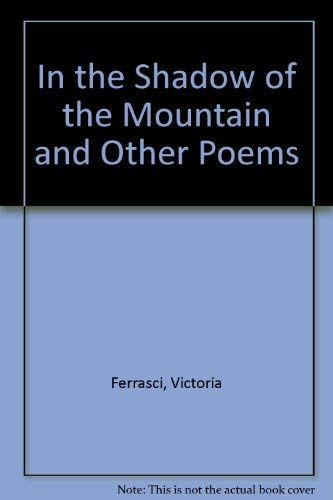 9780965156004: In the Shadow of the Mountain and Other Poems