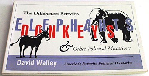 The Differences Between Elephants, Donkeys & Other Political Mutations: Walley, David