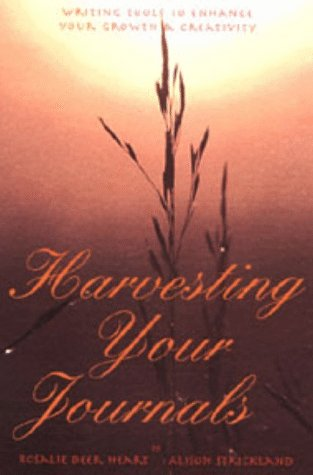 9780965157629: Harvesting Your Journals : Writing Tools to Enhance Your Growth & Creativity