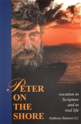 Peter on the Shore Vocation in Scripture: Fr. Anthony Bannon,