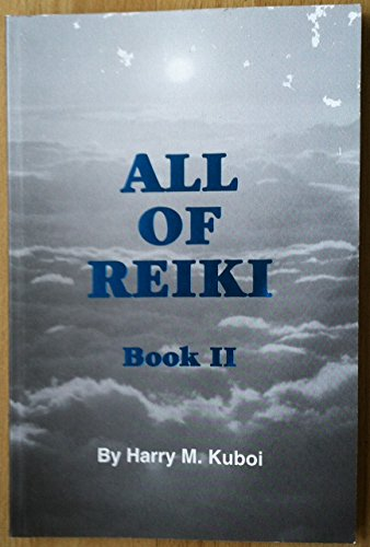9780965160612: All of Reiki Book II