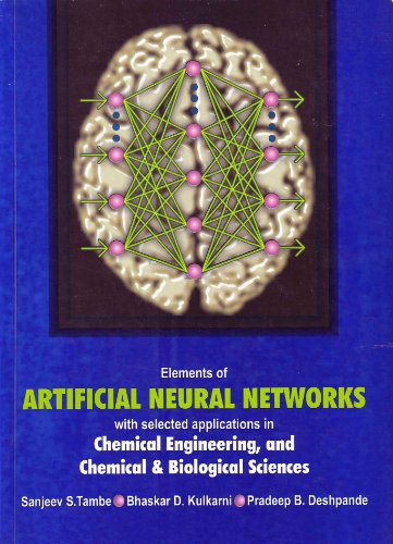 9780965163903: Elements of Artificial Neural Networks With Selected Applications in Chemical Engineering, & Chemical & Biological Sciences