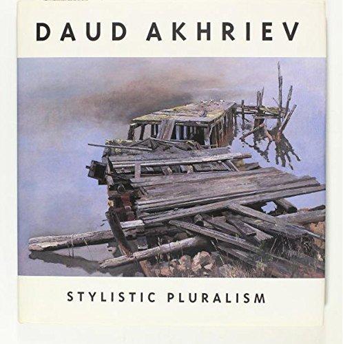 Daud Akhriev: Stylistic Pluralism.: BYRD, Cathy (essay).
