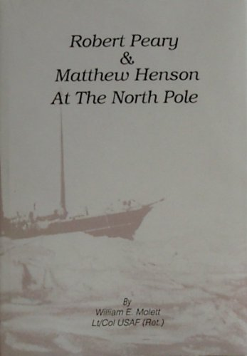 ROBERT PEARY & MATTHEW HENSON AT THE NORTH POLE (AUTOGRAPHED)