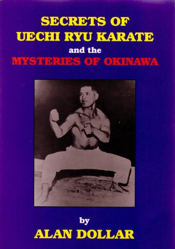 9780965167116: Secrets of Uechi Ryu Karate: And the Mysteries of Okinawa