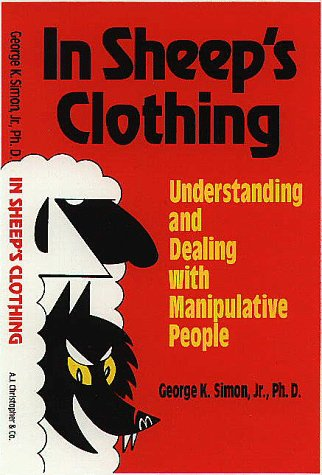 9780965169608: In Sheep's Clothing: Understanding and Dealing With Manipulative People