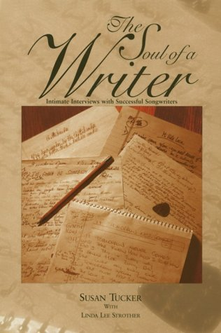 9780965170529: The Soul of a Writer: Intimate Interviews with Successful Songwriters