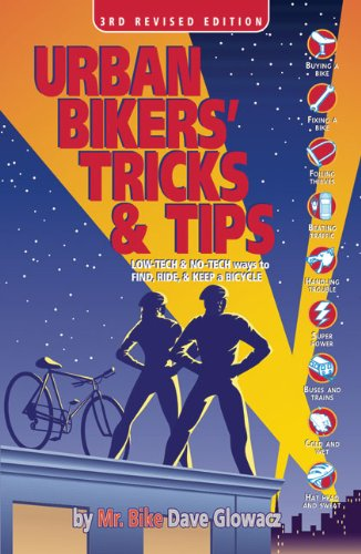 9780965172820: Urban Bikers' Tricks and Tips: Low-Tech and No-Tech Ways to Find, Ride, and Keep a Bicycle