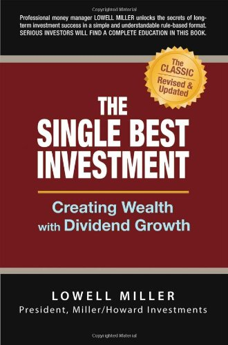 9780965175081: The Single Best Investment: Creating Wealth with Dividend Growth