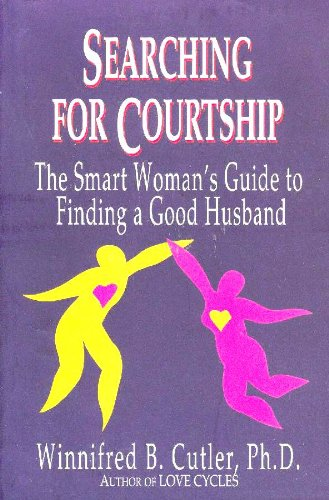 9780965175326: Searching for courtship: The smart woman's guide to finding a good husband