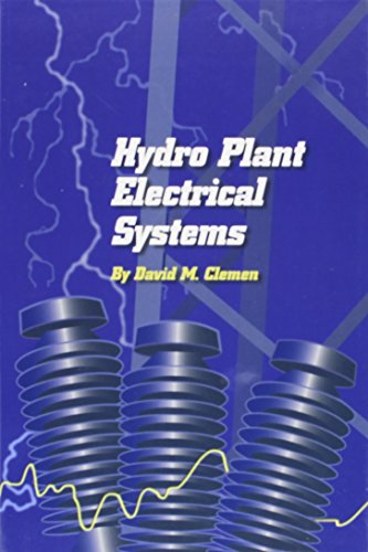 Hydro Plant Electrical Systems (Hardback): David M. Clemen