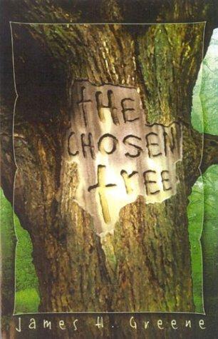 The Chosen Tree: James H. Greene