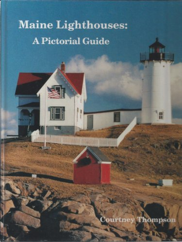 Maine Lighthouse: A Pictorial Guide: Thompson, Courtney