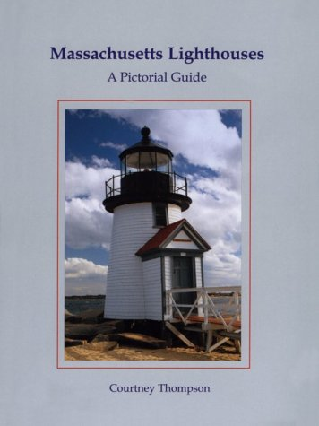 9780965178655: Massachusetts Lighthouses: A Pictorial Guide