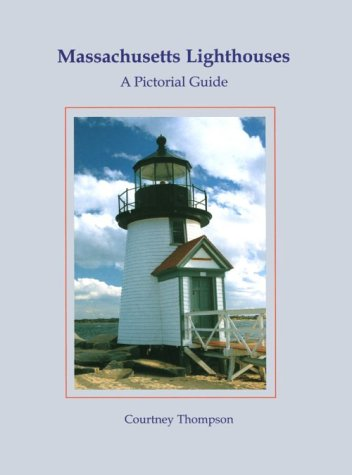 9780965178662: Massachusetts Lighthouses: A Pictorial Guide