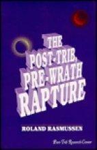 9780965178907: The Post-Trib, Pre-Wrath Rapture