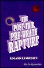 The Post-Trib, Pre-Wrath Rapture: Rasmussen, Roland