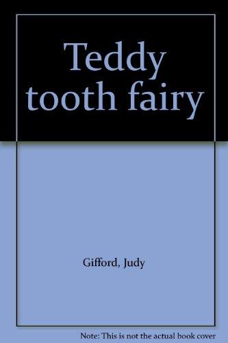 Teddy tooth fairy: Judy Gifford