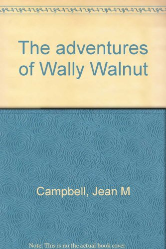 The Adventures of Wally Walnut