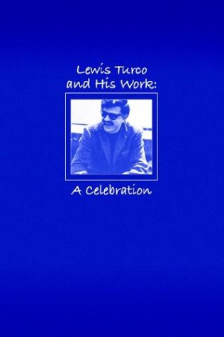 Lewis Turco and His Work: A Celebration