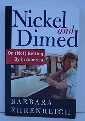 9780965187701: Nickel and Dimed On (Not) Getting By in America
