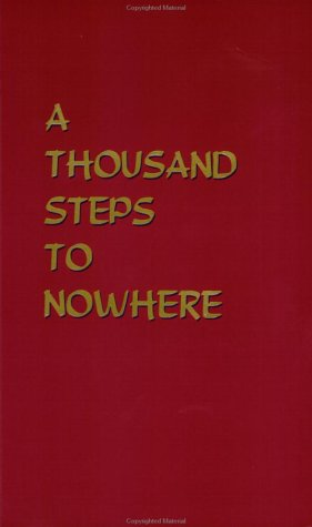 9780965189514: A Thousand Steps to Nowhere