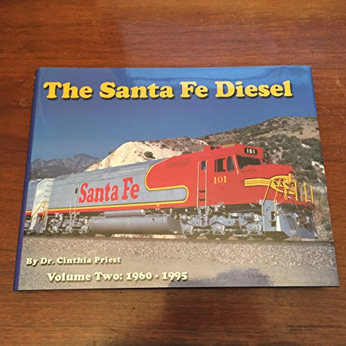 9780965189620: The Santa Fe Diesel, Vol. 2: 1960 - 1995