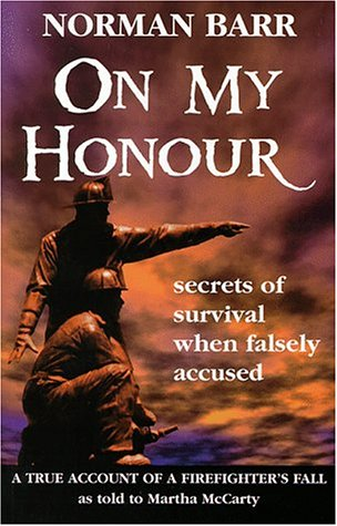 On My Honour: A True Account of a Firefighter's Fall [Signed First Edition]